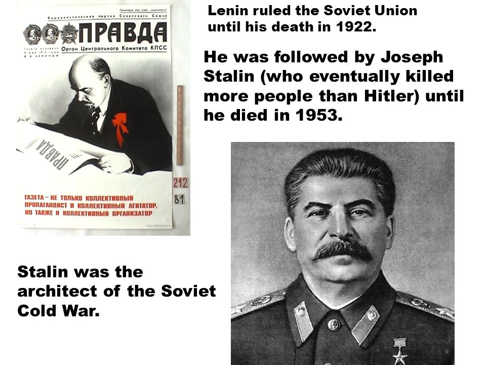 Stalin was the architect of the Soviet Cold War.