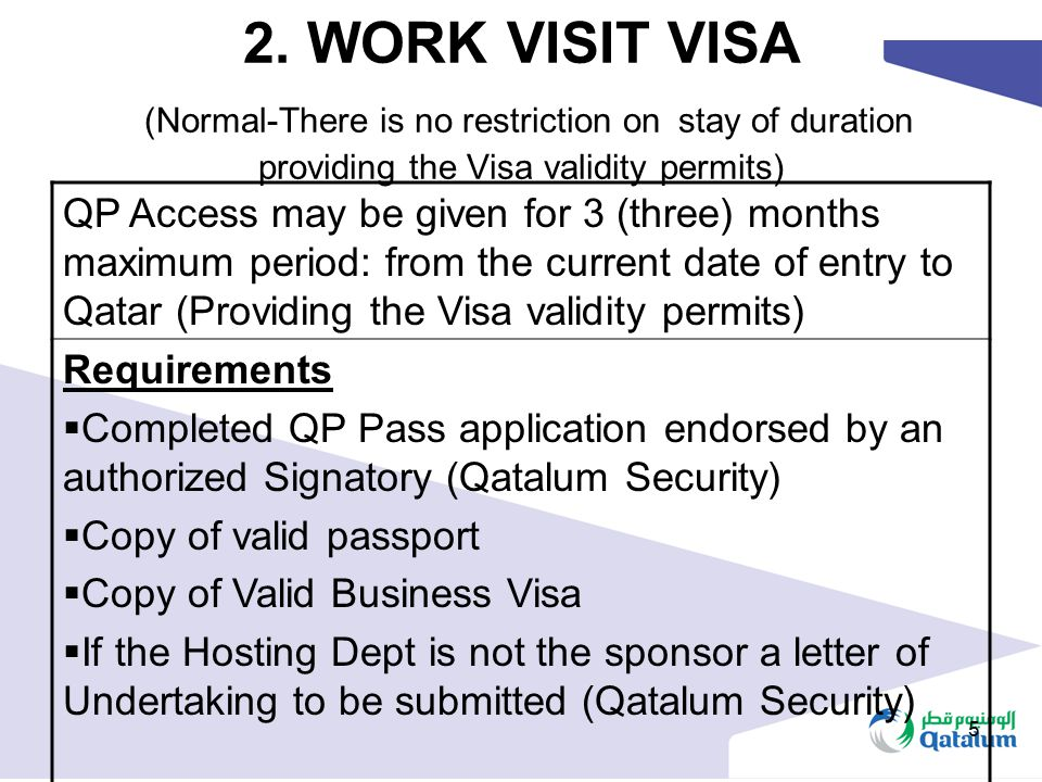 2. WORK VISIT VISA (Normal-There is no restriction on stay of duration providing the Visa validity permits)