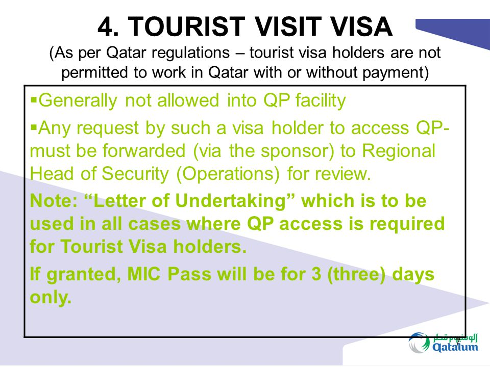 4. TOURIST VISIT VISA (As per Qatar regulations – tourist visa holders are not permitted to work in Qatar with or without payment)