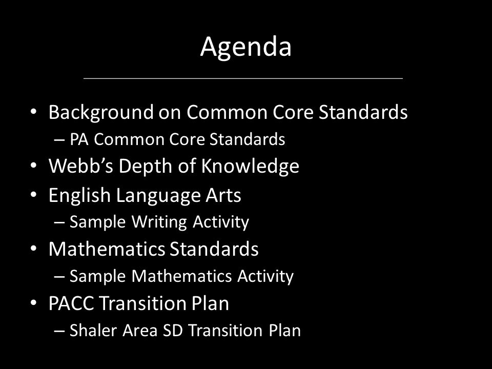 Agenda Background on Common Core Standards Webb's Depth of Knowledge