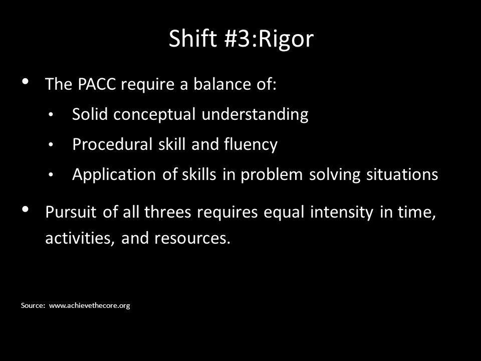 Shift #3:Rigor The PACC require a balance of: