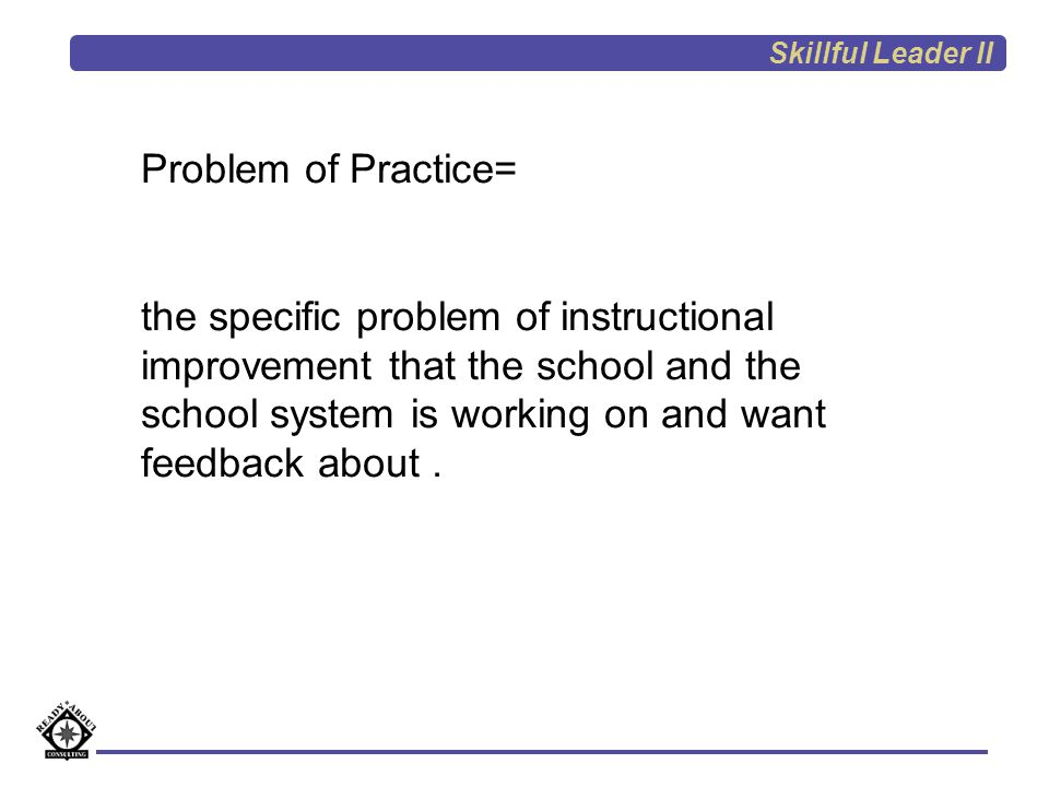 Skillful Leader II Problem of Practice=