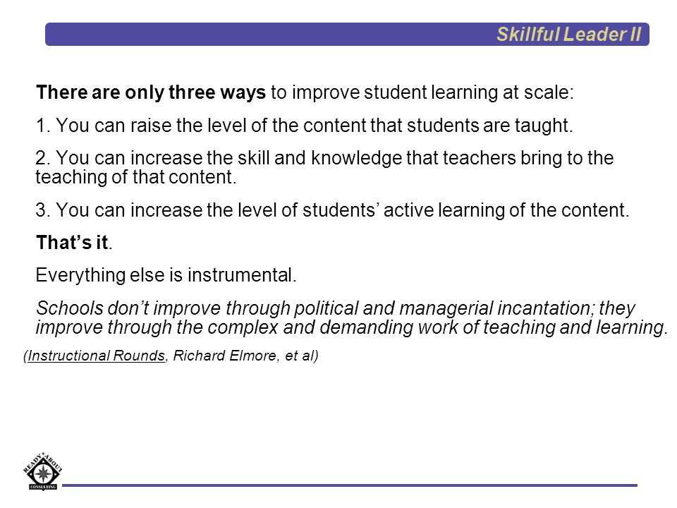 There are only three ways to improve student learning at scale:
