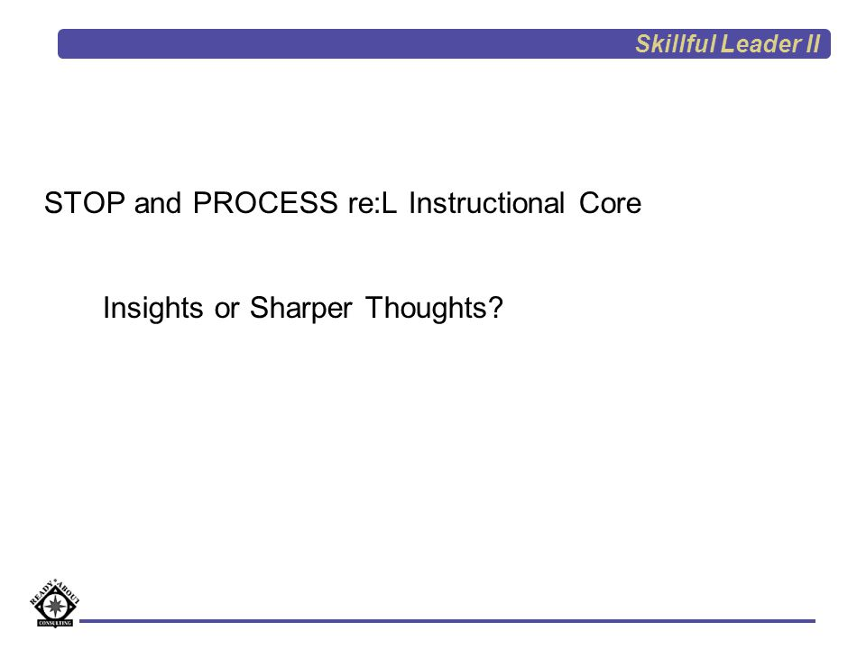 STOP and PROCESS re:L Instructional Core