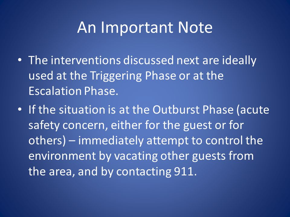 An Important Note The interventions discussed next are ideally used at the Triggering Phase or at the Escalation Phase.