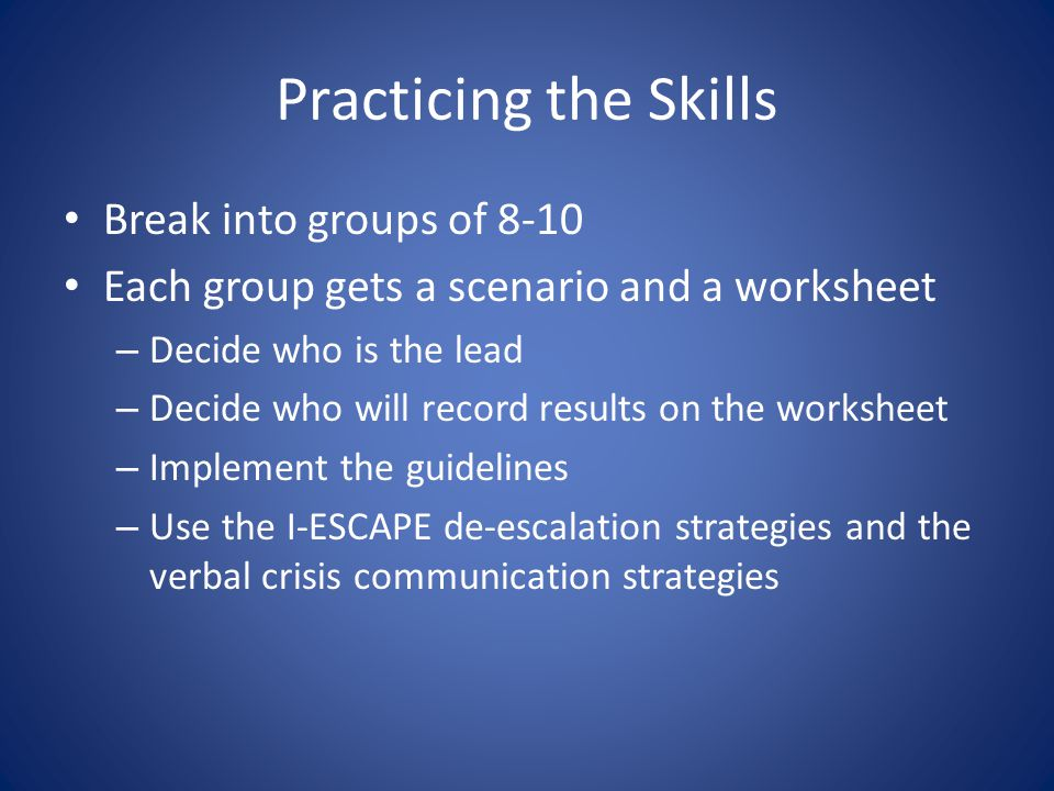 Practicing the Skills Break into groups of 8-10