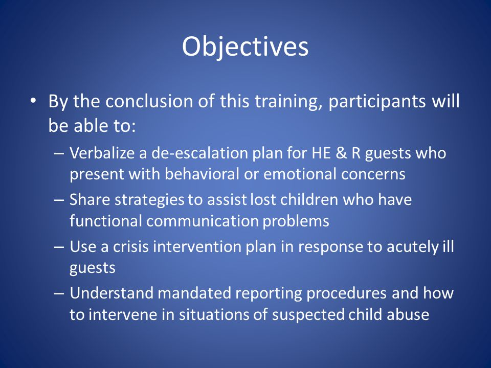 Objectives By the conclusion of this training, participants will be able to: