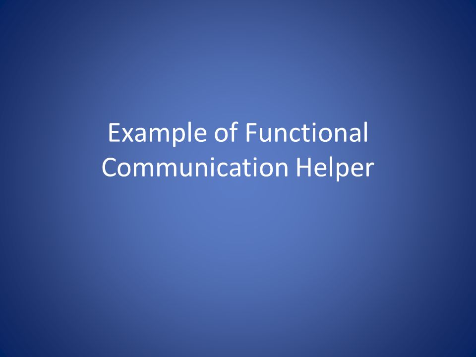 Example of Functional Communication Helper