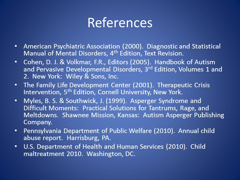 References American Psychiatric Association (2000). Diagnostic and Statistical Manual of Mental Disorders, 4th Edition, Text Revision.