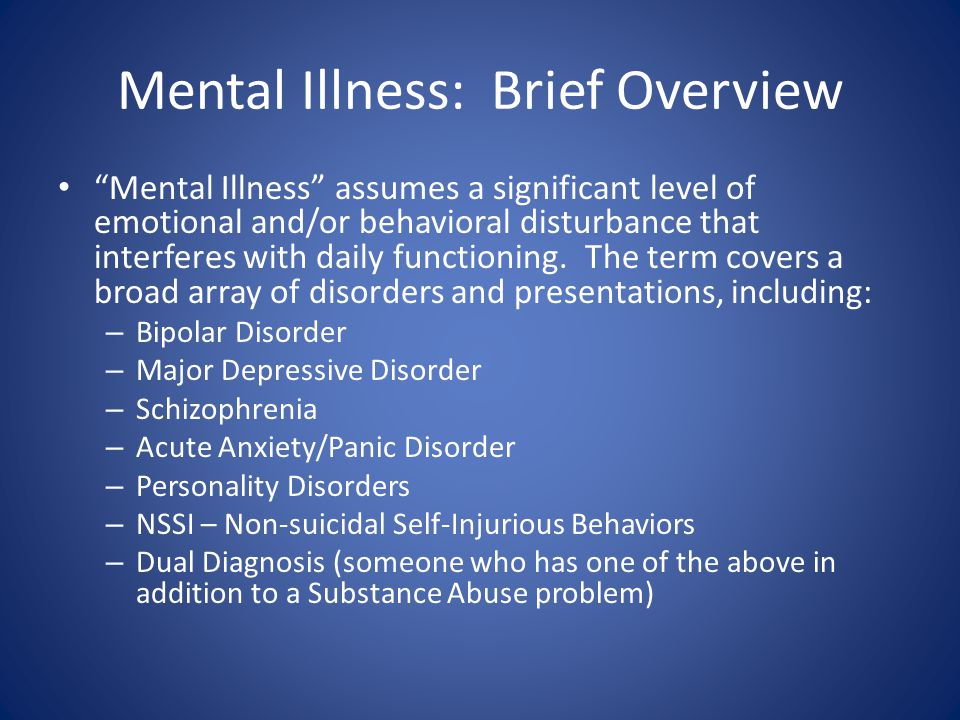 Mental Illness: Brief Overview