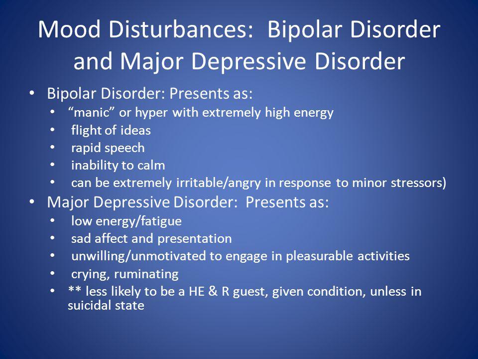 Mood Disturbances: Bipolar Disorder and Major Depressive Disorder