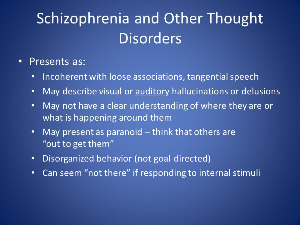 Schizophrenia and Other Thought Disorders