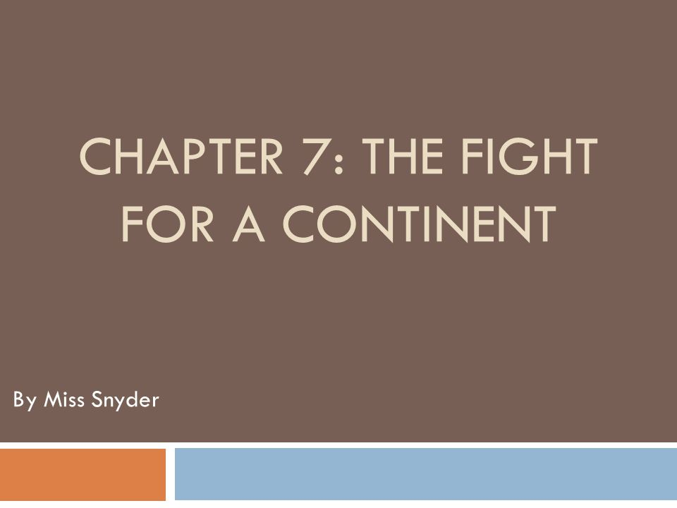 Chapter 7: The Fight for a Continent