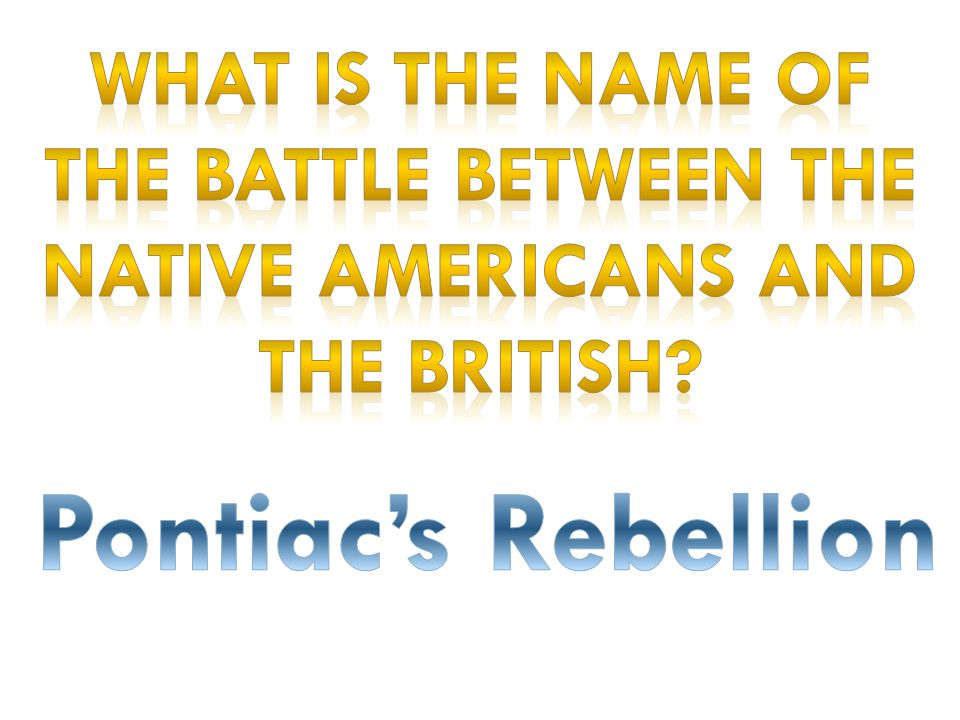 What is the name of the battle between the native Americans and the British