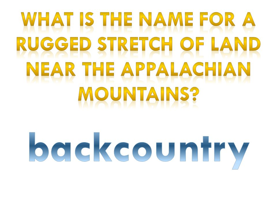 What is the name for a rugged stretch of land near the Appalachian Mountains