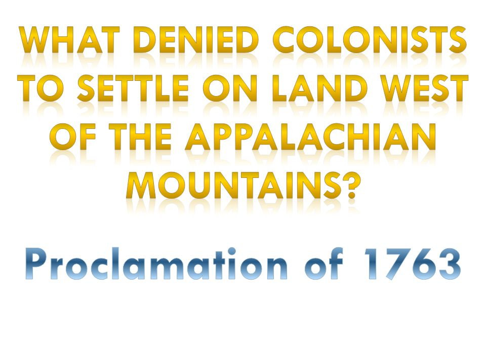 What denied colonists to settle on land west of the Appalachian Mountains