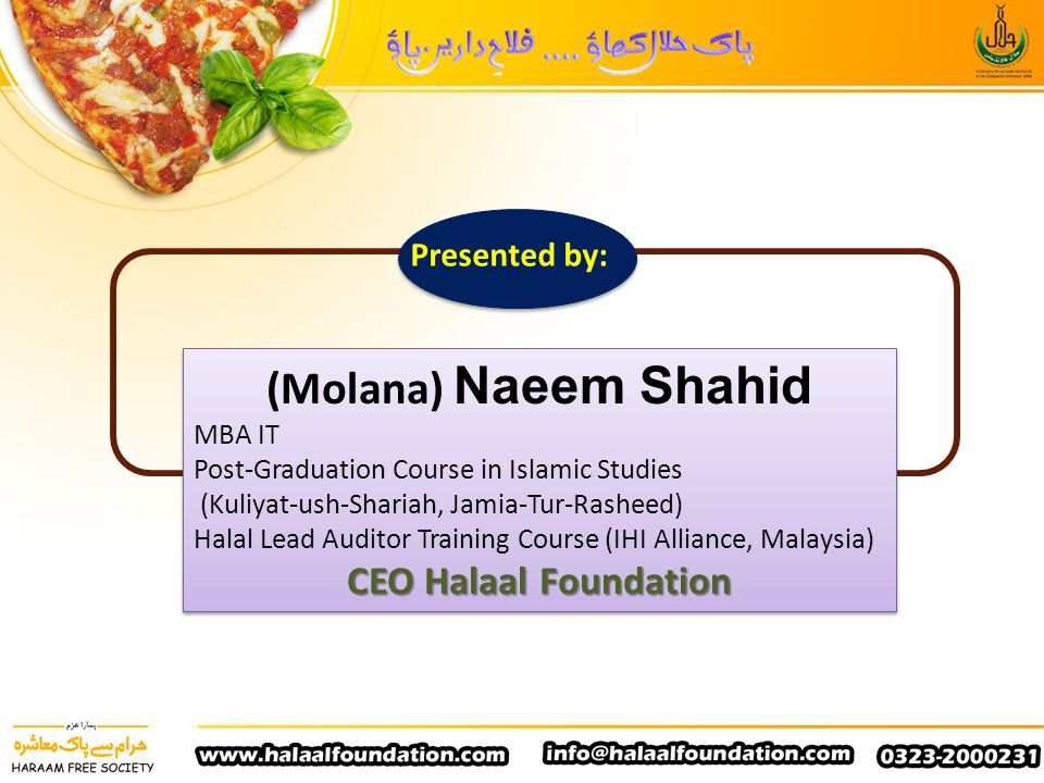 (Molana) Naeem Shahid CEO Halaal Foundation Presented by: MBA IT