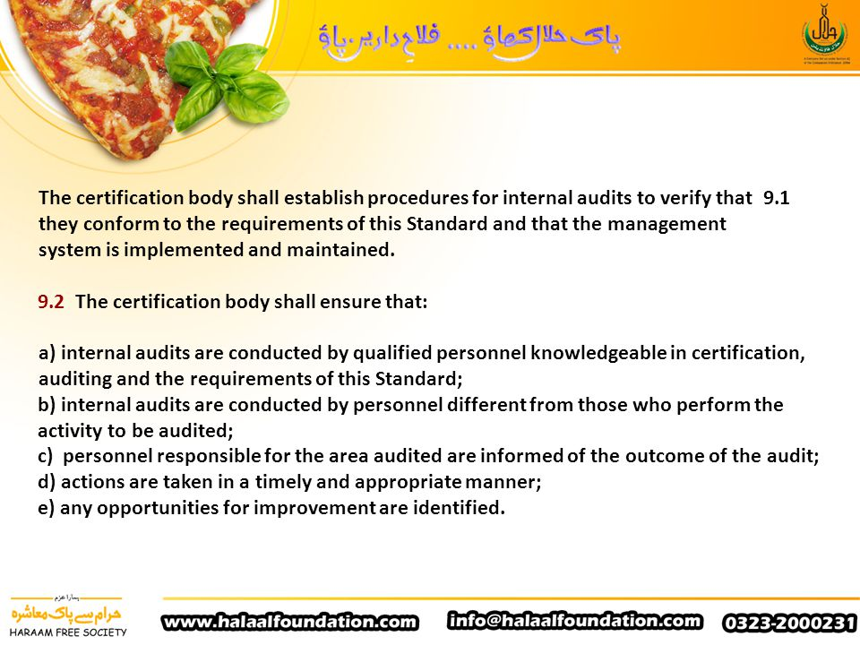 9.1 The certification body shall establish procedures for internal audits to verify that they conform to the requirements of this Standard and that the management system is implemented and maintained.