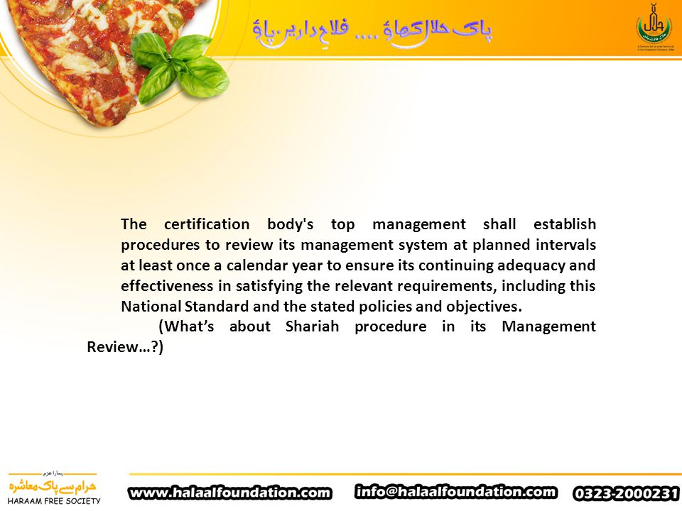 The certification body s top management shall establish procedures to review its management system at planned intervals at least once a calendar year to ensure its continuing adequacy and effectiveness in satisfying the relevant requirements, including this National Standard and the stated policies and objectives.