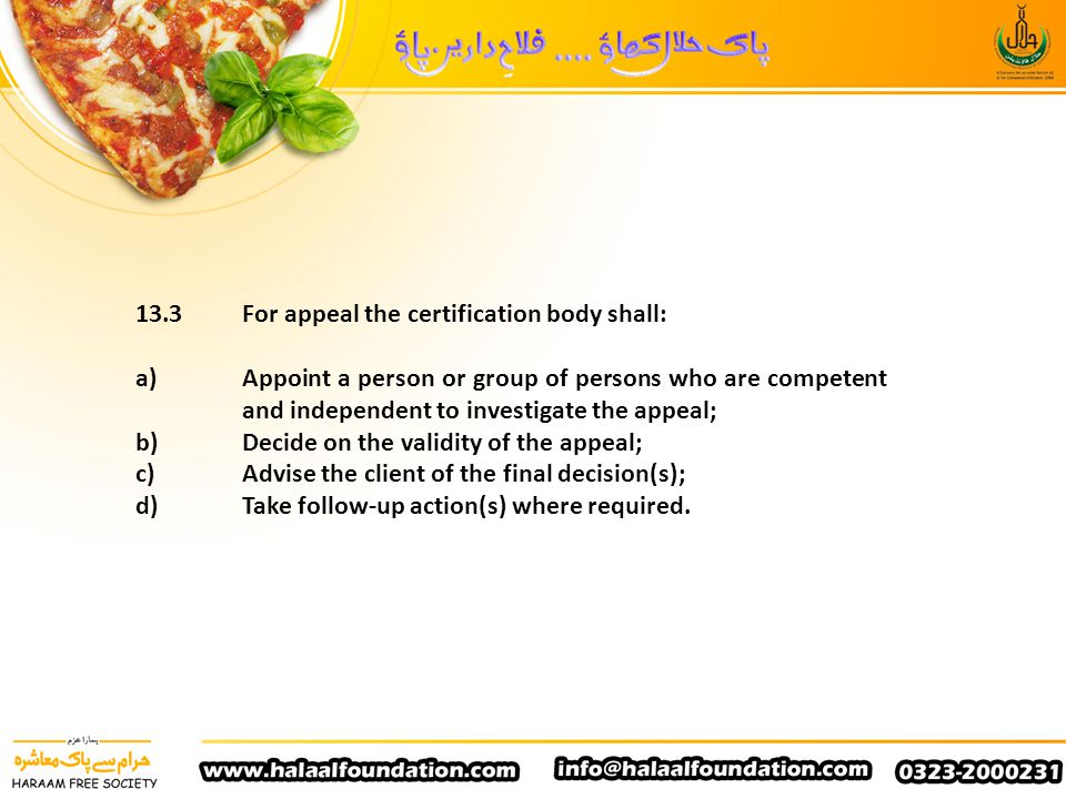 13.3 For appeal the certification body shall: