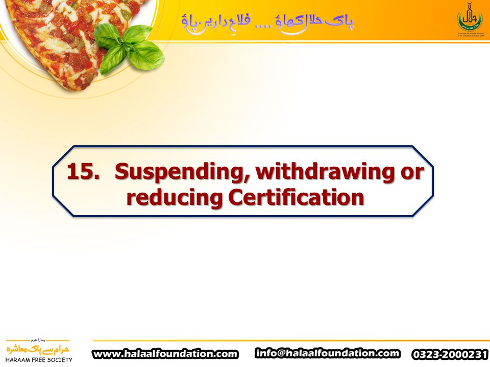 15. Suspending, withdrawing or reducing Certification