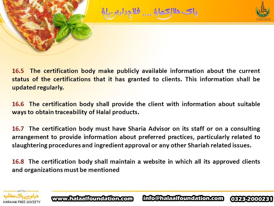 16.5 The certification body make publicly available information about the current status of the certifications that it has granted to clients. This information shall be updated regularly.