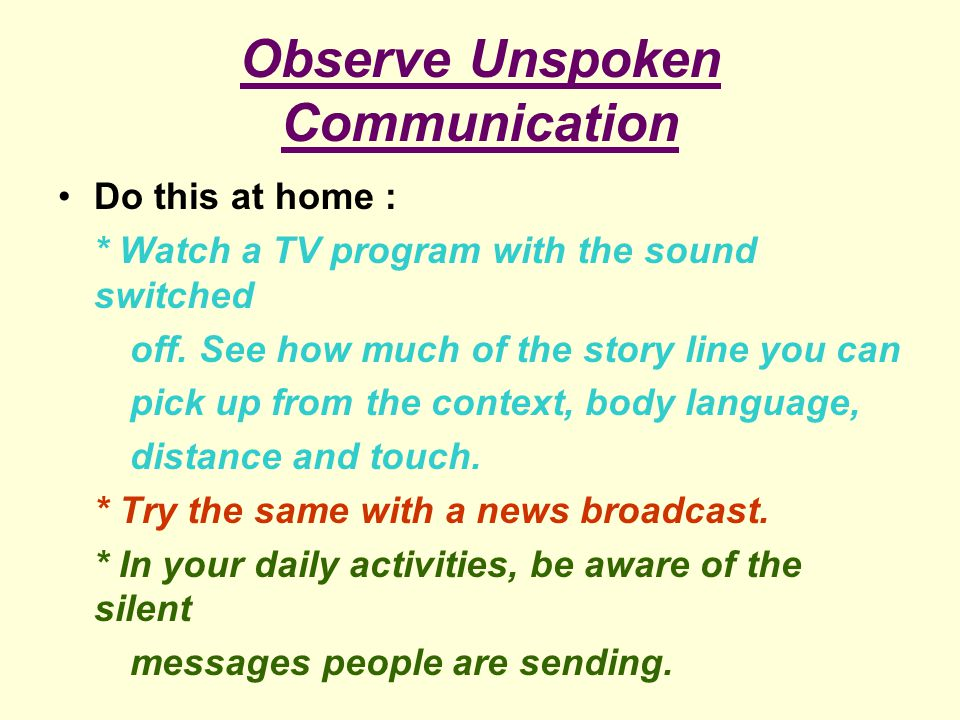 Observe Unspoken Communication