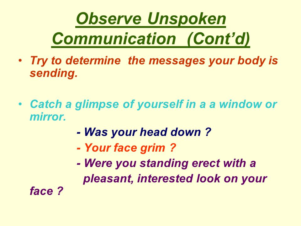 Observe Unspoken Communication (Cont'd)