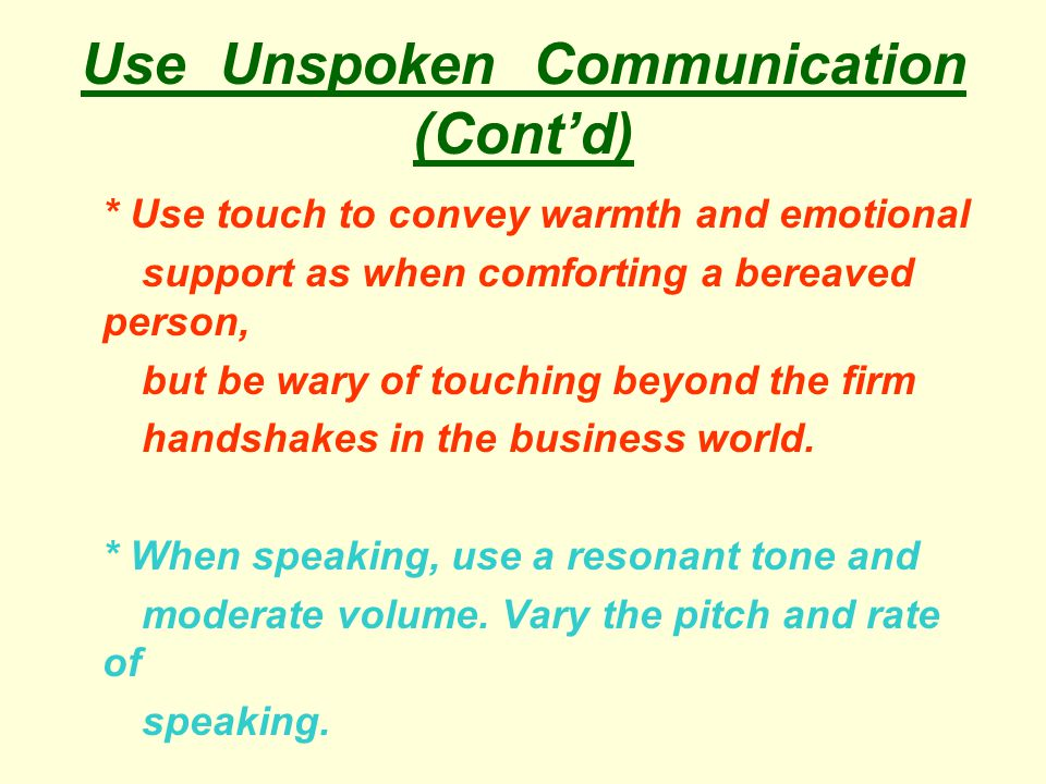 Use Unspoken Communication (Cont'd)
