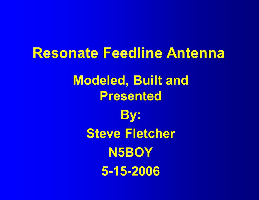 Resonate Feedline Antenna