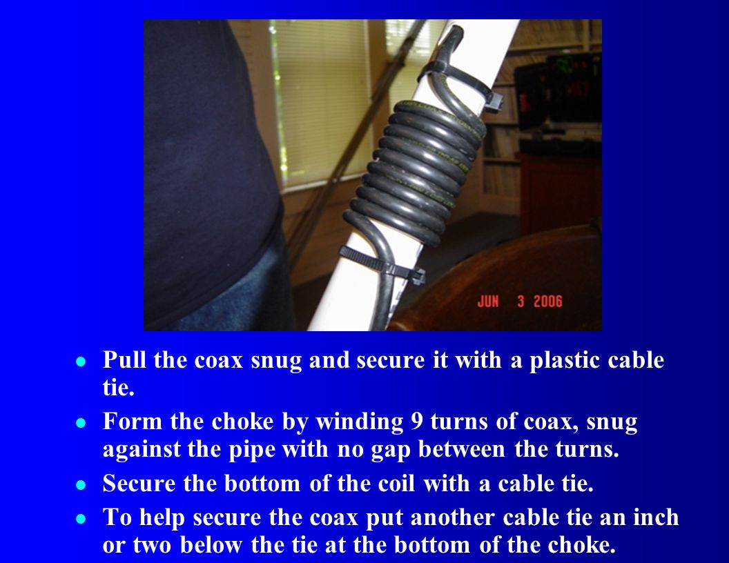 Pull the coax snug and secure it with a plastic cable tie.