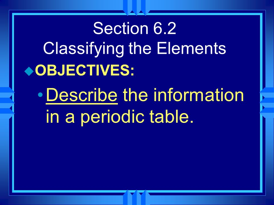 Section 6.2 Classifying the Elements