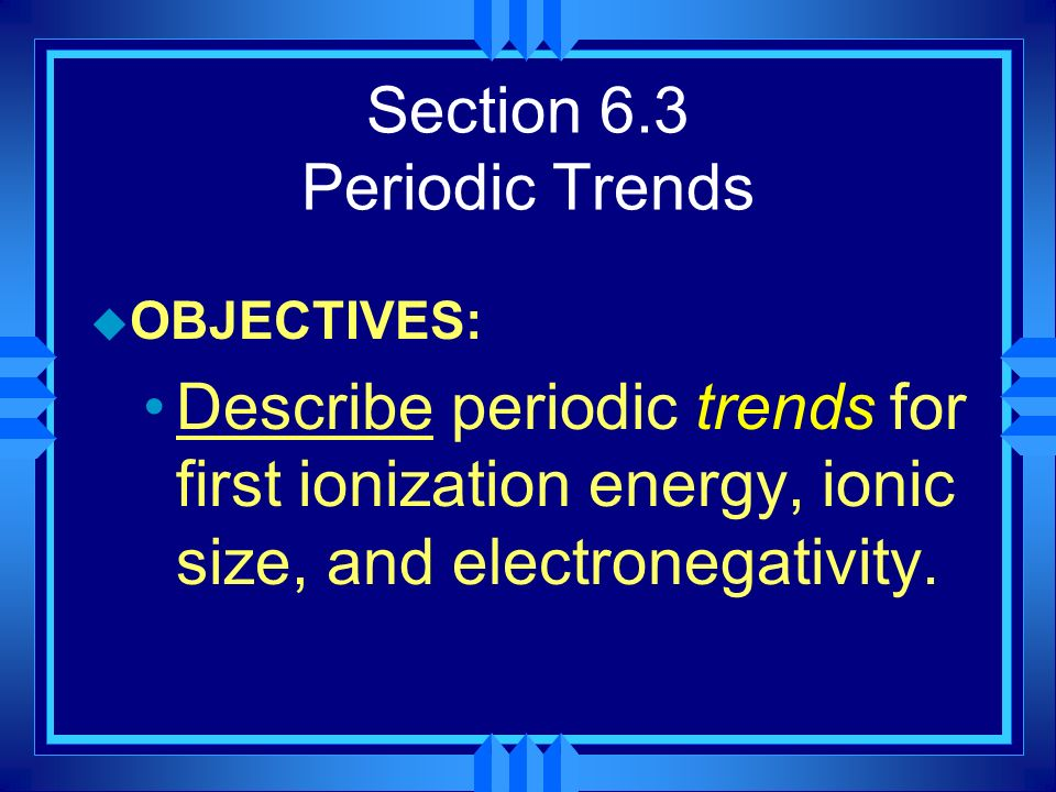 Section 6.3 Periodic Trends