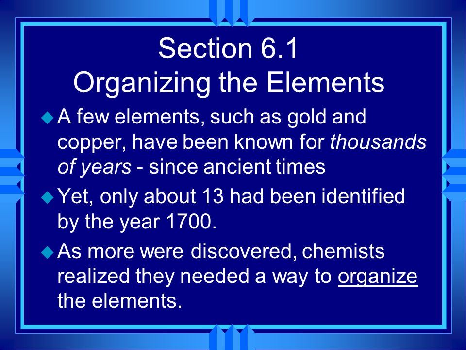 Section 6.1 Organizing the Elements