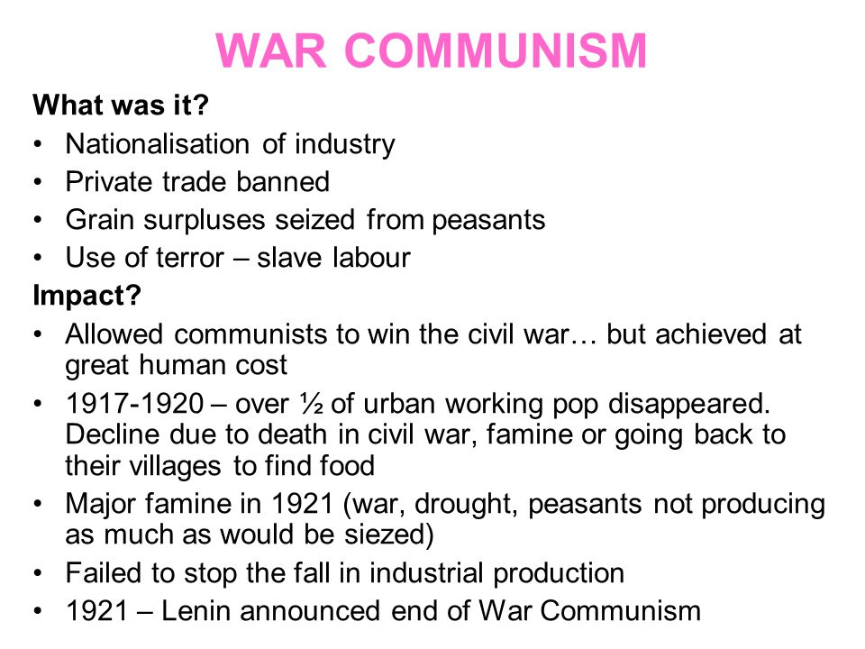 WAR COMMUNISM What was it Nationalisation of industry
