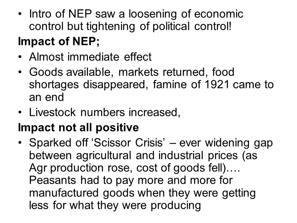 Intro of NEP saw a loosening of economic control but tightening of political control!