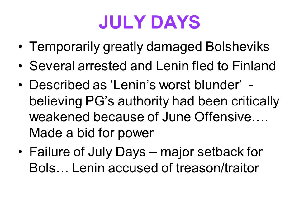 JULY DAYS Temporarily greatly damaged Bolsheviks