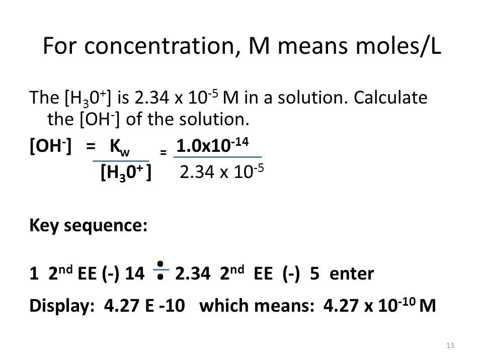 For concentration, M means moles/L