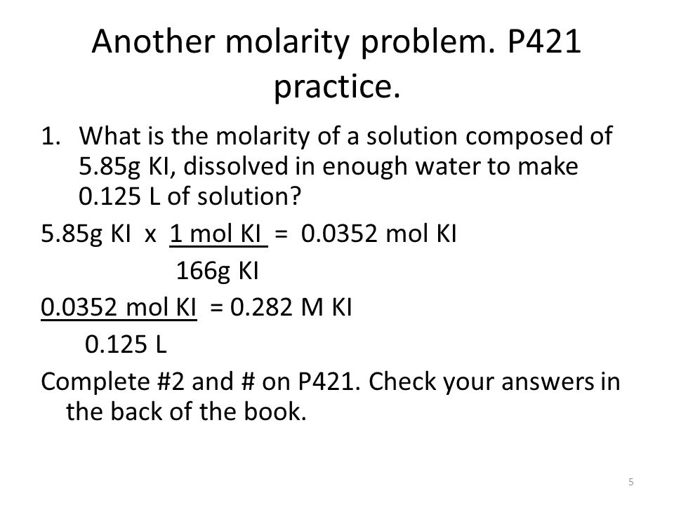 Another molarity problem. P421 practice.