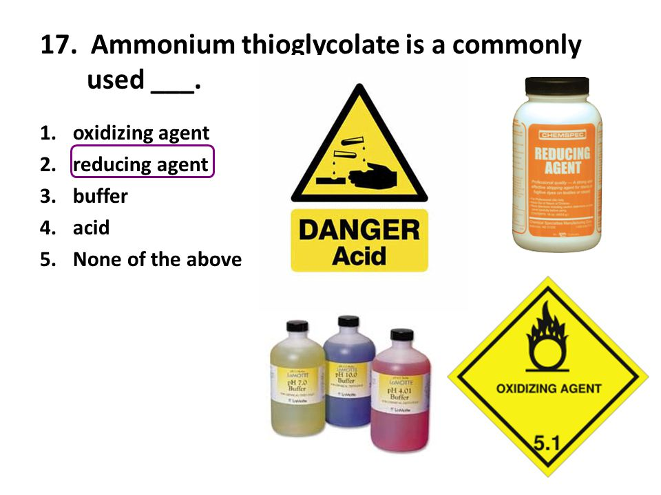 17. Ammonium thioglycolate is a commonly used ___.