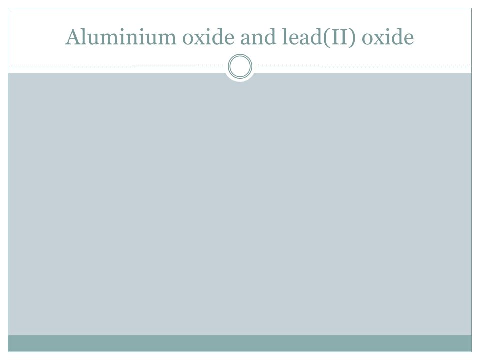 Aluminium oxide and lead(II) oxide