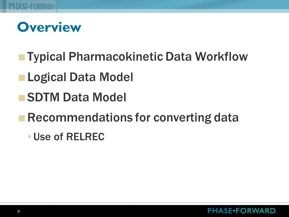 Overview Typical Pharmacokinetic Data Workflow Logical Data Model