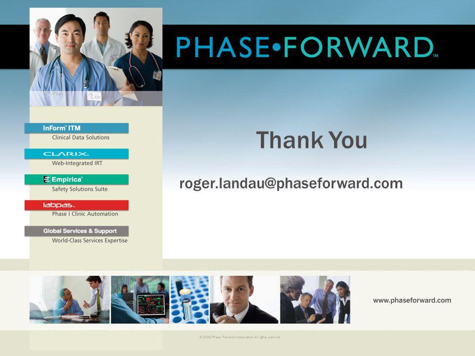 Thank You roger.landau@phaseforward.com 32