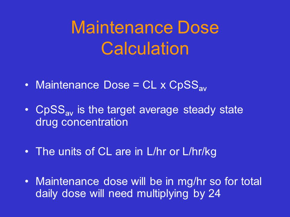 Maintenance Dose Calculation