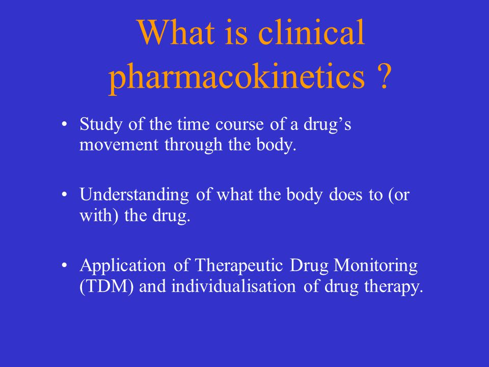 What is clinical pharmacokinetics