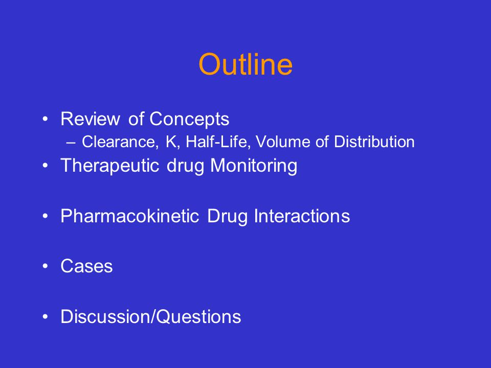 Outline Review of Concepts Therapeutic drug Monitoring