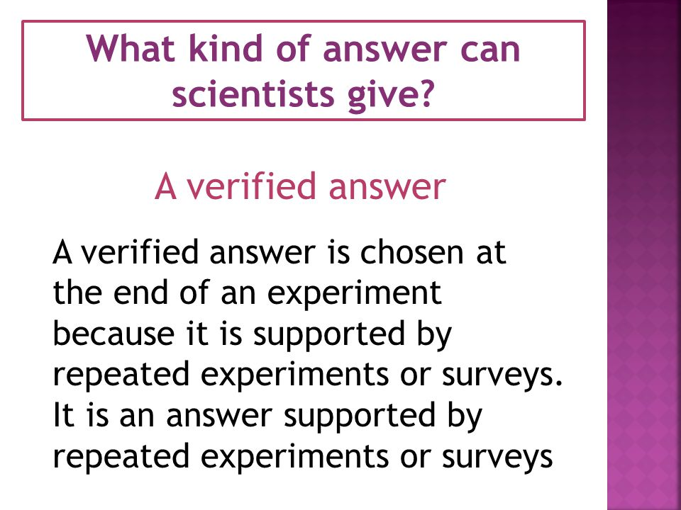 What kind of answer can scientists give