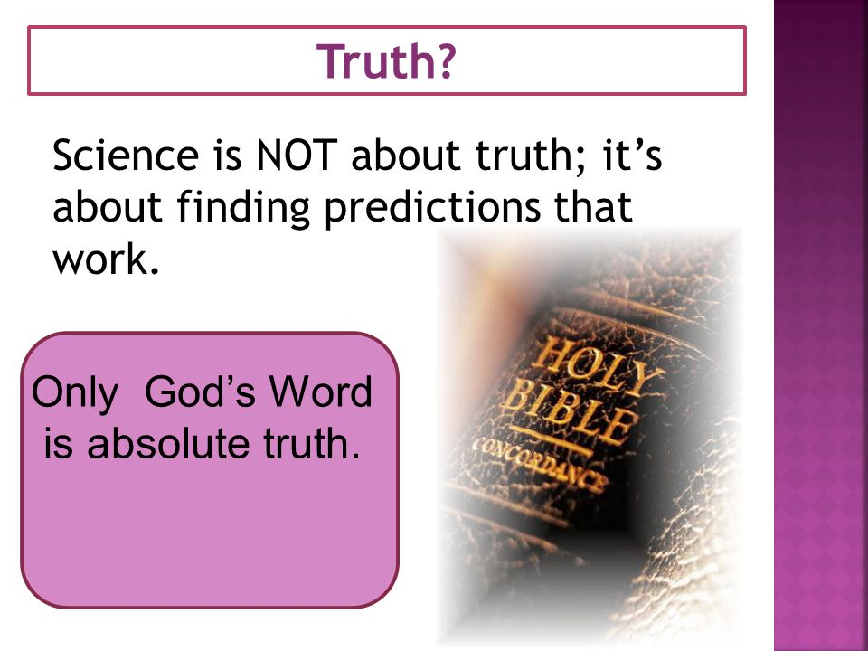 Only God's Word is absolute truth.