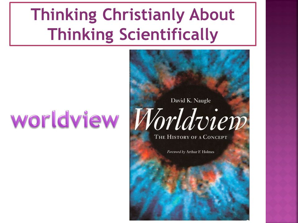 Thinking Christianly About Thinking Scientifically