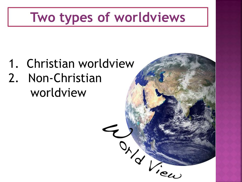 Two types of worldviews